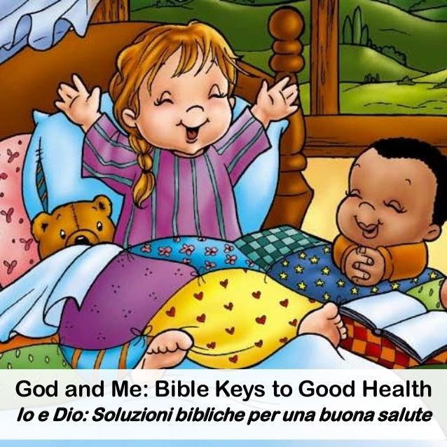 God and Me: Bible Keys to Good Health Io e Dio: Soluzioni bibliche per una buona salute