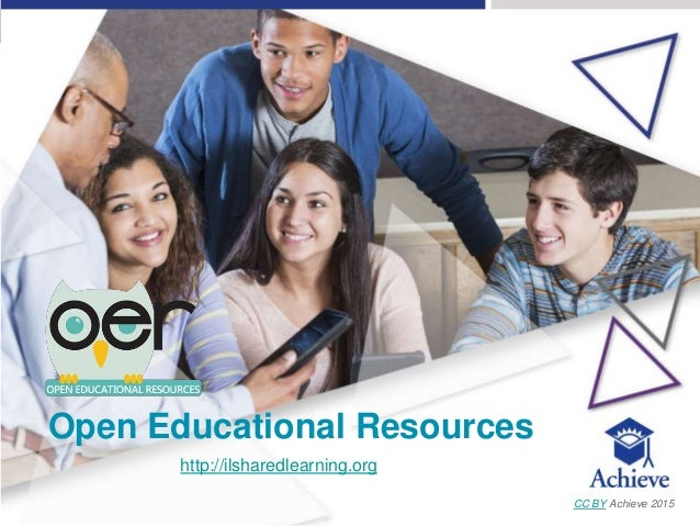 Open Educational Resources CC BY Achieve 2015 http://ilsharedlearning.org