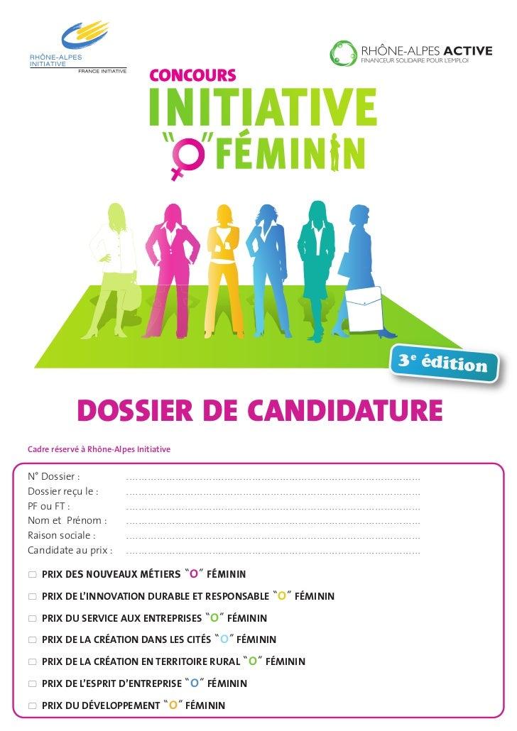 3e édition             DOSSIER DE CANDIDATURECadre réservé à Rhône-Alpes InitiativeN° Dossier:              ................