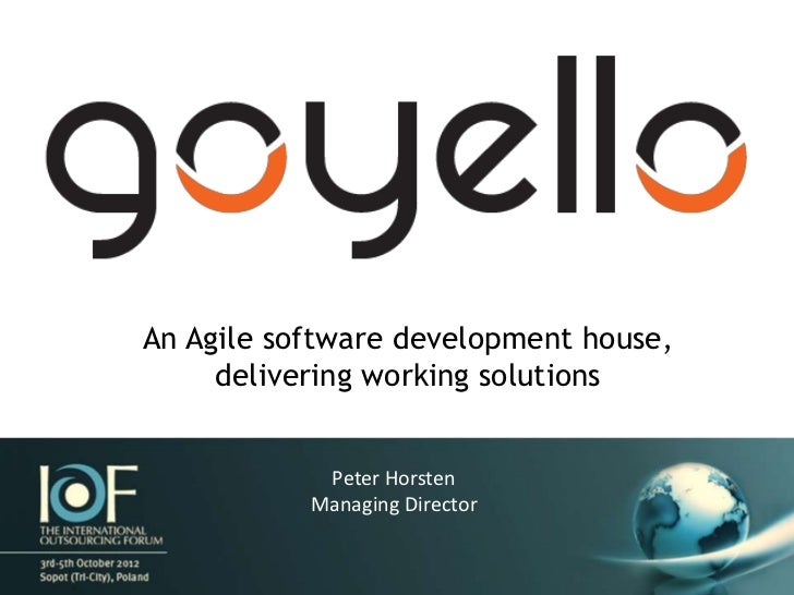 An Agile software development house,     delivering working solutions            Peter Horsten           Managing Director
