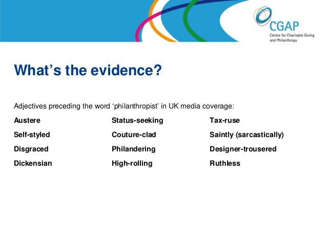 What's the evidence?Adjectives preceding the word 'philanthropist' in UK media coverage:Austere                       Stat...
