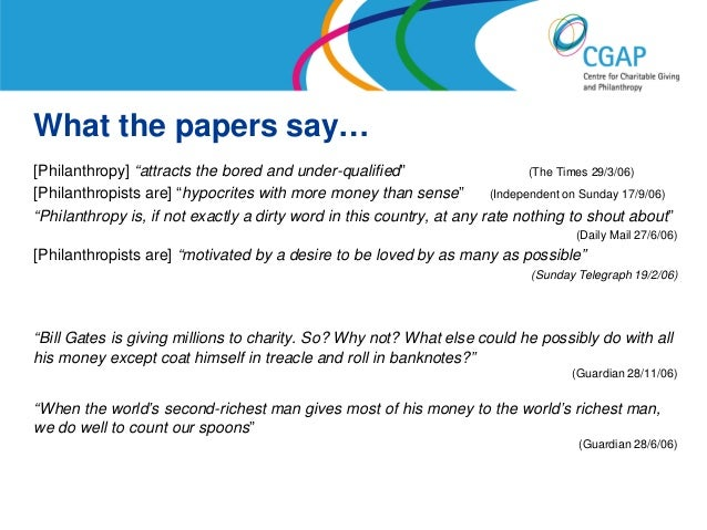 """What the papers say…[Philanthropy] """"attracts the bored and under-qualified""""                       (The Times 29/3/06)[Phil..."""