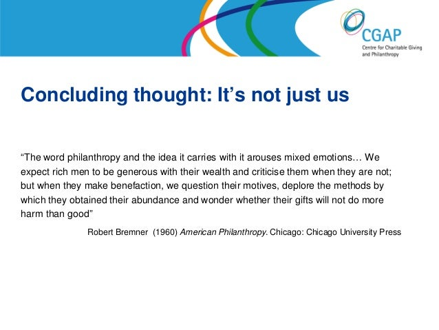 """Concluding thought: It's not just us""""The word philanthropy and the idea it carries with it arouses mixed emotions… Weexpec..."""