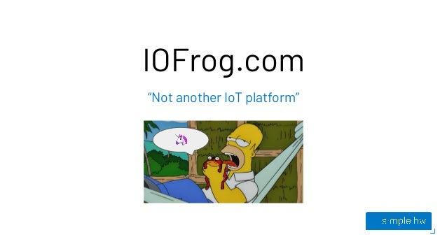"IOFrog.com ""Not another IoT platform"""