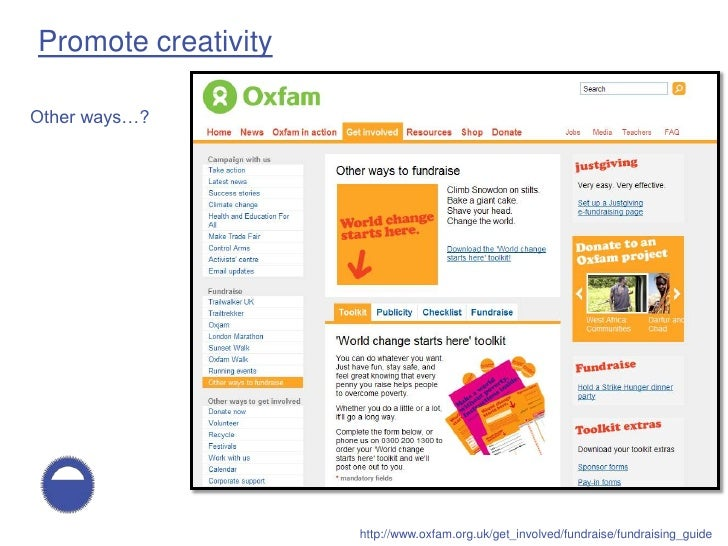 Promote creativity  Other ways…?                          http://www.oxfam.org.uk/get_involved/fundraise/fundraising_guide