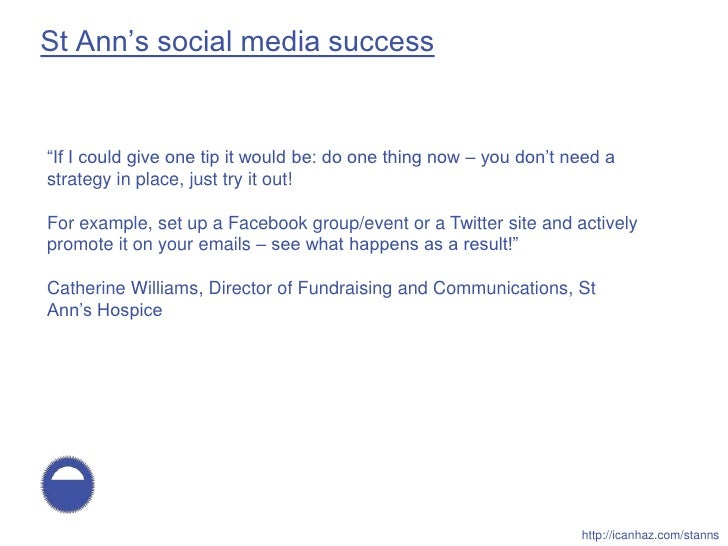 """St Ann's social media success   """"If I could give one tip it would be: do one thing now – you don't need a strategy in plac..."""