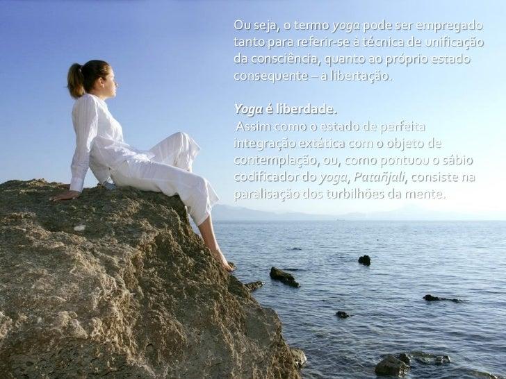 Independente das mais diversas conceituações e meios e fins do yoga, precisamosnos lembrar, algo que Luiz Albertini, pontu...