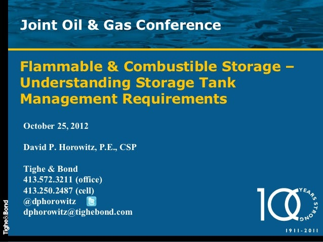 Joint Oil & Gas ConferenceFlammable & Combustible Storage –Understanding Storage TankManagement RequirementsOctober 25, 20...