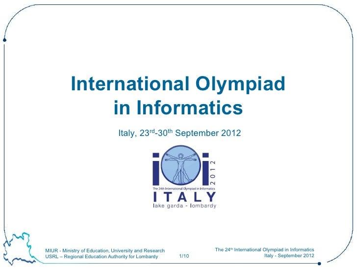 International Olympiad                in Informatics                                Italy, 23rd-30th September 2012MIUR - ...