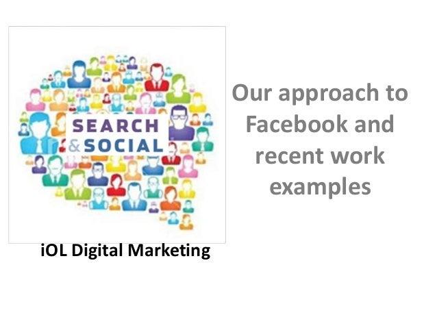 iOL DigitaliOL Digital MarketingOur approach toFacebook andrecent workexamples