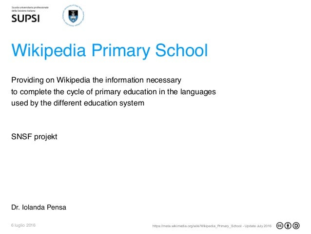 https://meta.wikimedia.org/wiki/Wikipedia_Primary_School - Update July 20166 luglio 2016 Wikipedia Primary School SNSF pro...