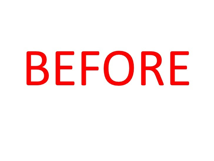 BEFORE<br />