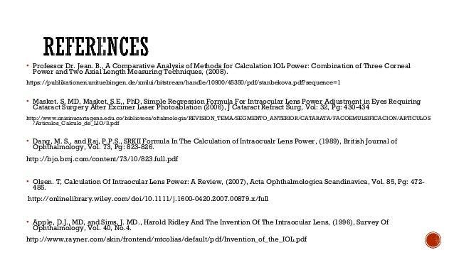 P = 1336 - 1.336 A – C – 0.05 [(1.336) – (C +0.05)] K + R 1000 P = IOL power A = Axial length C = estimated post-op ACD K ...