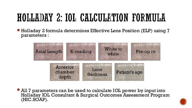 IOLc = ACDpre + C x LTpre IOLc = Center of the IOL ACDpre = preop ACD (including corneal thickness) LTpre = preop thicknes...