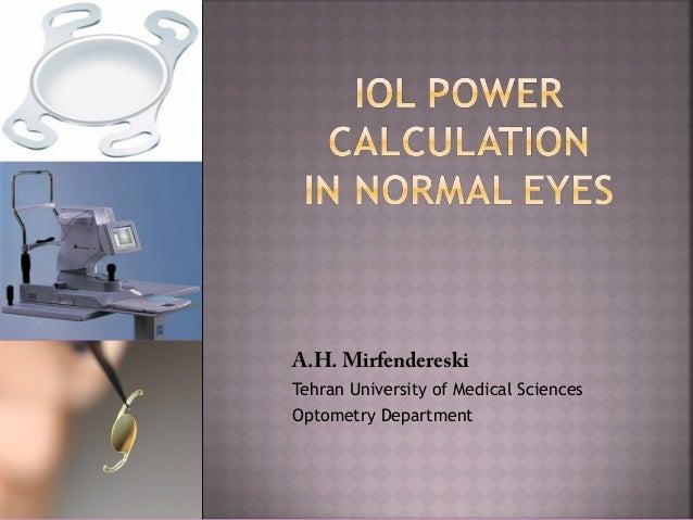 A.H. Mirfendereski Tehran University of Medical Sciences Optometry Department