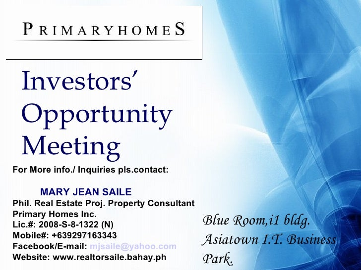 Investors' Opportunity Meeting Blue Room,i1 bldg. Asiatown I.T. Business Park. For More info./ Inquiries pls.contact: MARY...