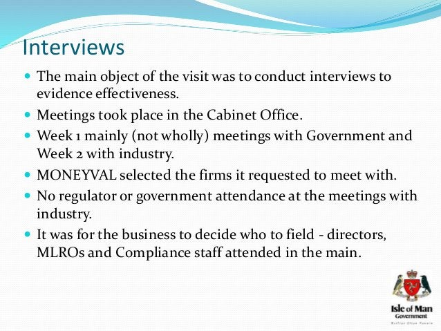 Interviews  The main object of the visit was to conduct interviews to evidence effectiveness.  Meetings took place in th...