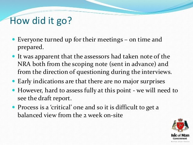 How did it go?  Everyone turned up for their meetings – on time and prepared.  It was apparent that the assessors had ta...