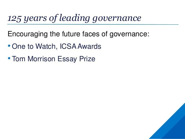 125 years of leading governance Encouraging the future faces of governance: • One to Watch, ICSA Awards • Tom Morrison Ess...