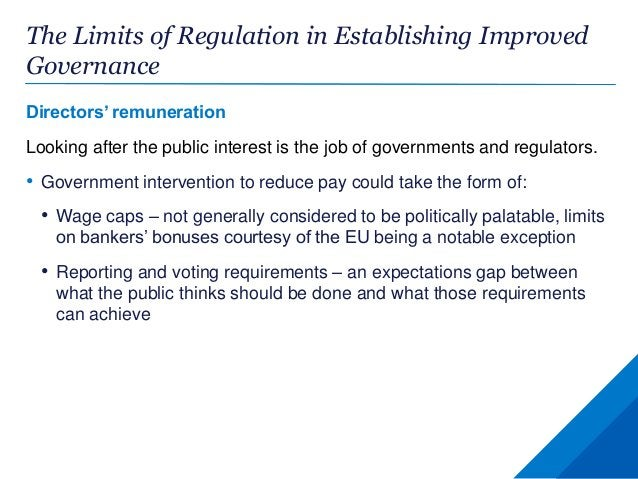 The Limits of Regulation in Establishing Improved Governance Directors' remuneration Looking after the public interest is ...