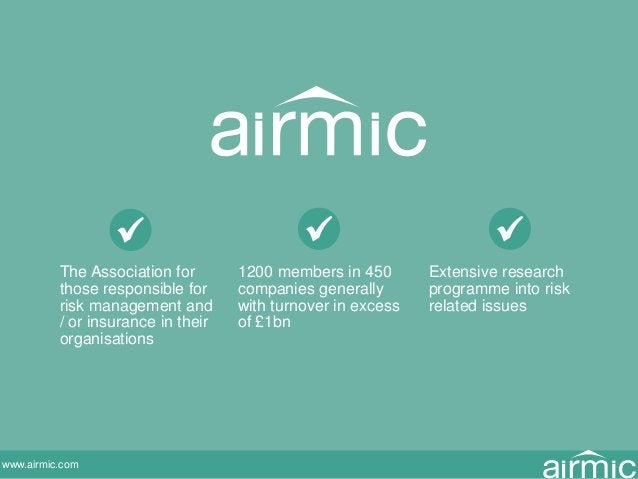 www.airmic.com The Association for those responsible for risk management and / or insurance in their organisations 1200 me...