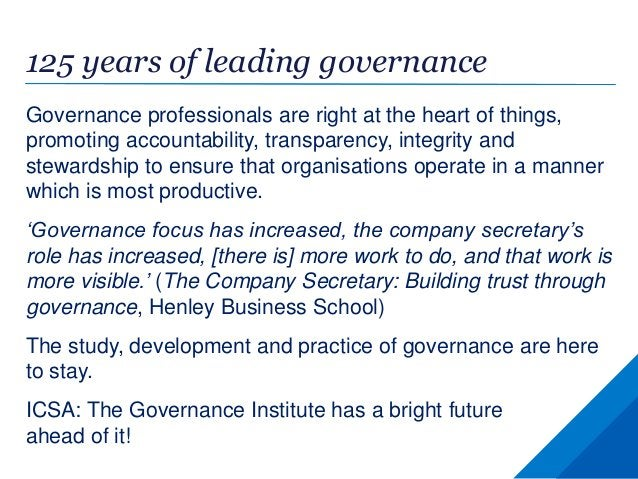 125 years of leading governance Governance professionals are right at the heart of things, promoting accountability, trans...