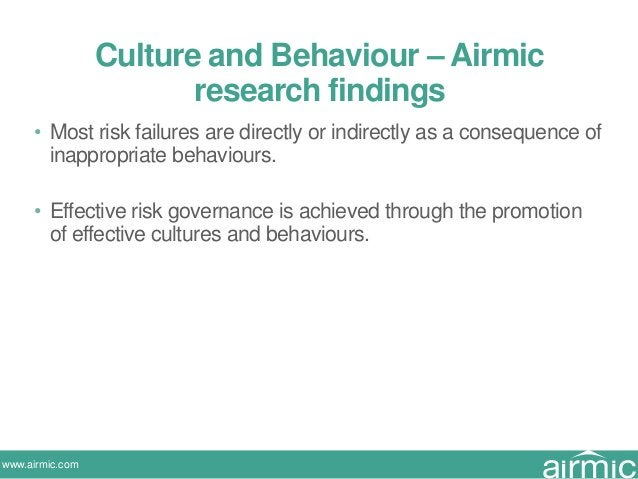 www.airmic.com • Most risk failures are directly or indirectly as a consequence of inappropriate behaviours. • Effective r...