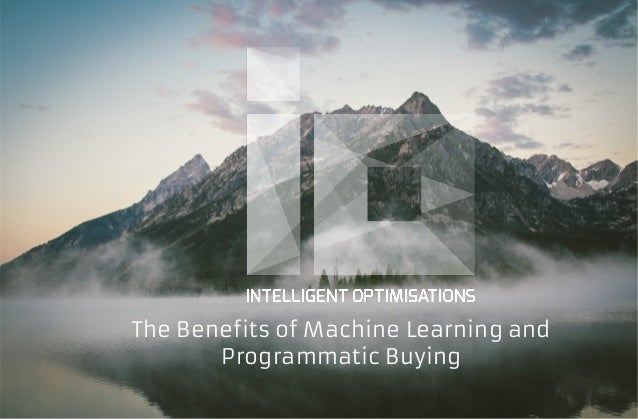 The Benefits of Machine Learning and Programmatic Buying