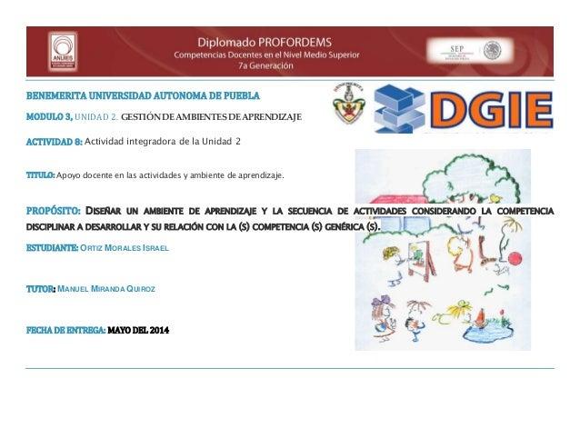 BENEMERITA UNIVERSIDAD AUTONOMA DE PUEBLA MODULO 3, UNIDAD 2. GESTIÓN DE AMBIENTES DE APRENDIZAJE ACTIVIDAD 8: Actividad i...