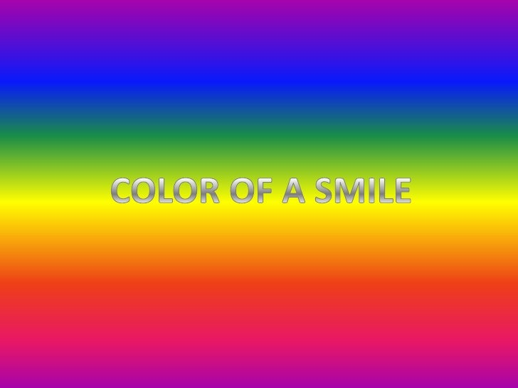 COLOR OF A SMILE<br />