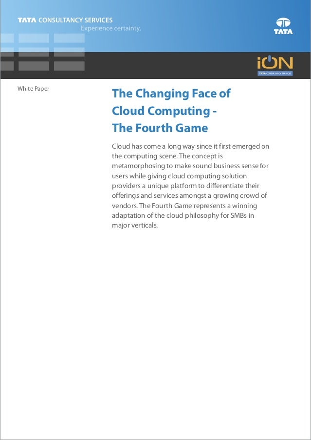 White Paper              The Changing Face of              Cloud Computing -              The Fourth Game              Clo...