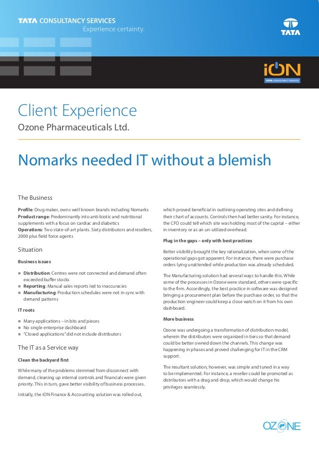 Client ExperienceOzone Pharmaceuticals Ltd.Nomarks needed IT without a blemishThe BusinessProfile: Drug maker, owns well k...