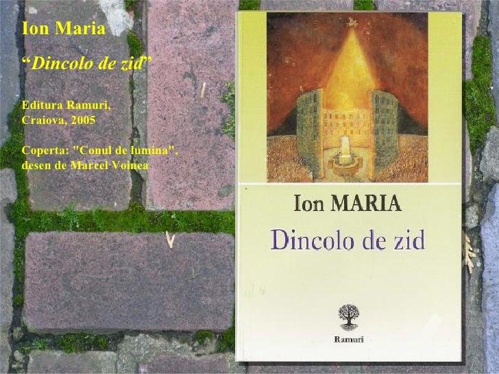 """Ion Maria """" Dincolo de zid """" Editura Ramuri,  Craiova, 2005 Coperta: """"Conul de lumina"""", desen de Marcel Voinea"""