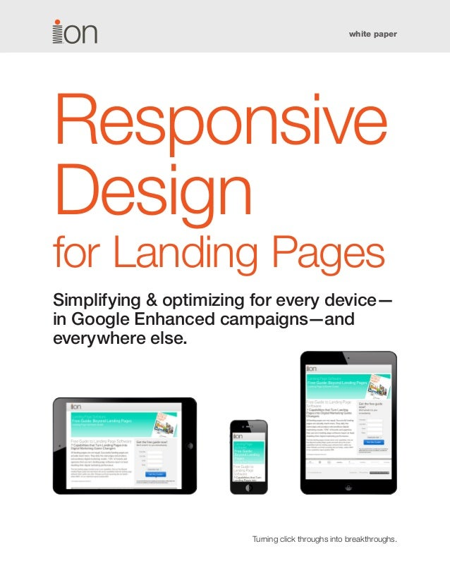 white paper  Turning click throughs into breakthroughs.  Responsive  Design  for Landing Pages  Simplifying & optimizing f...