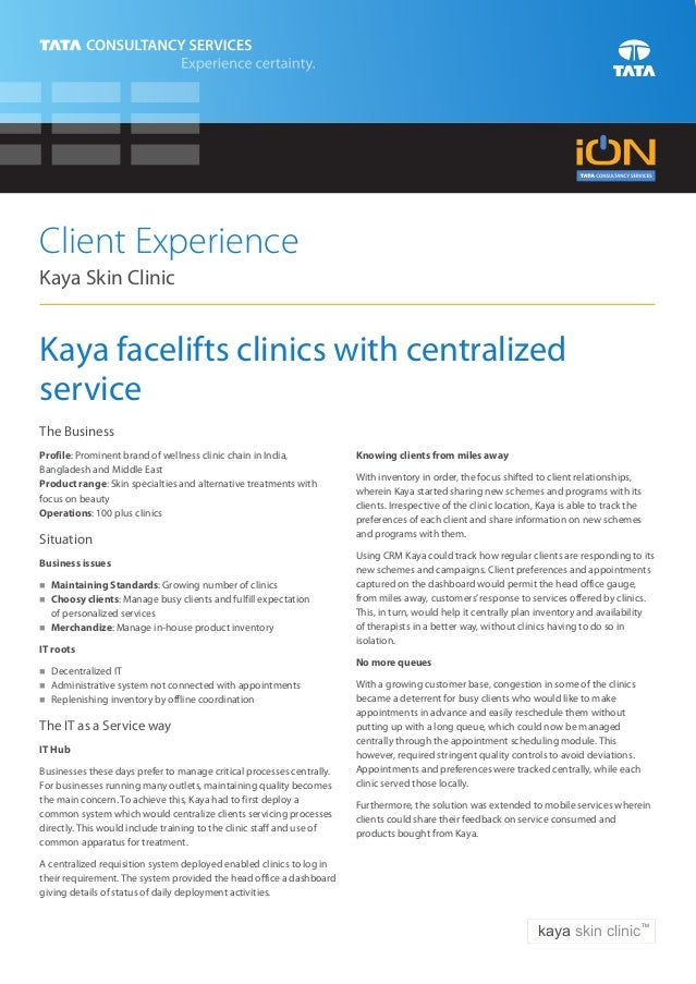 Client ExperienceKaya Skin ClinicKaya facelifts clinics with centralizedserviceThe BusinessProfile: Prominent brand of wel...