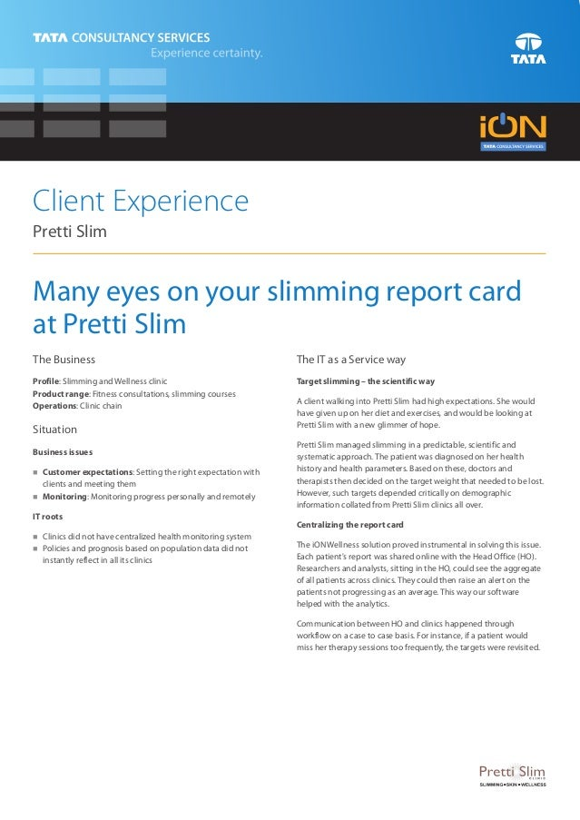 Client ExperiencePretti SlimMany eyes on your slimming report cardat Pretti SlimThe Business                              ...