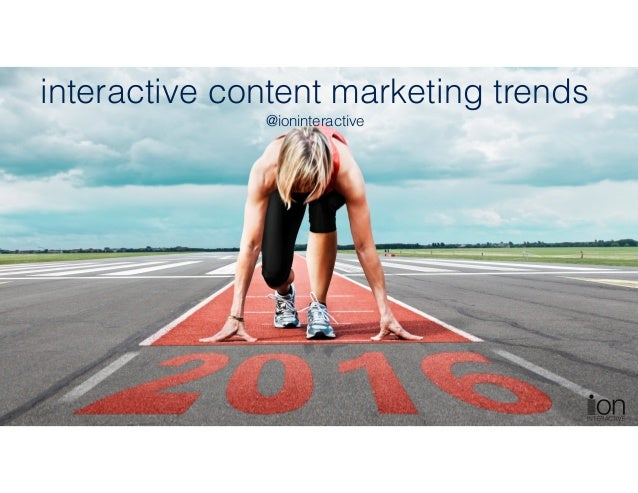 interactive content marketing trends @ioninteractive
