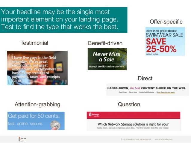 Your headline may be the single most important element on your landing page. Test to find the type that works the best. © i...