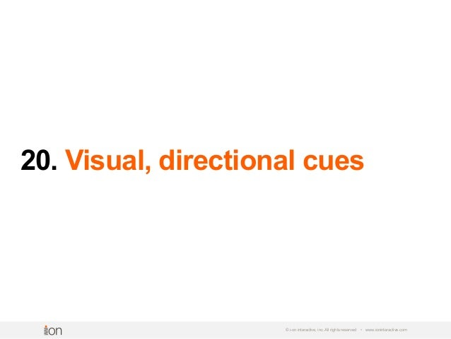20. Visual, directional cues © i-on interactive, inc. All rights reserved • www.ioninteractive.com