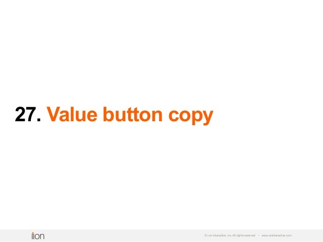 27. Value button copy © i-on interactive, inc. All rights reserved • www.ioninteractive.com