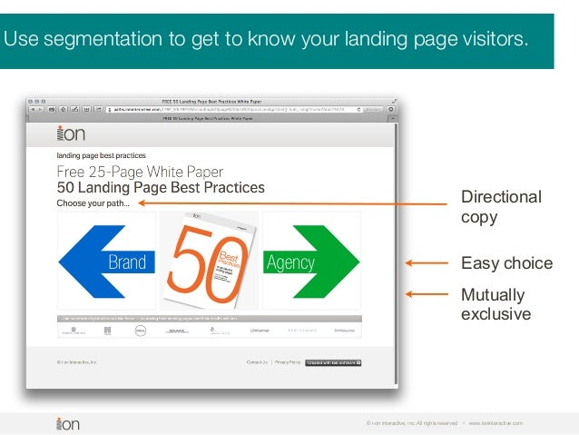 Use segmentation to get to know your landing page visitors. © i-on interactive, inc. All rights reserved • www.ioninteract...