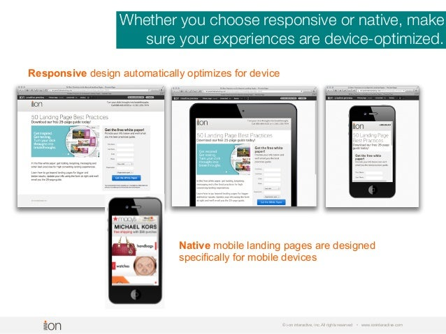 © i-on interactive, inc. All rights reserved • www.ioninteractive.com Whether you choose responsive or native, make sure y...
