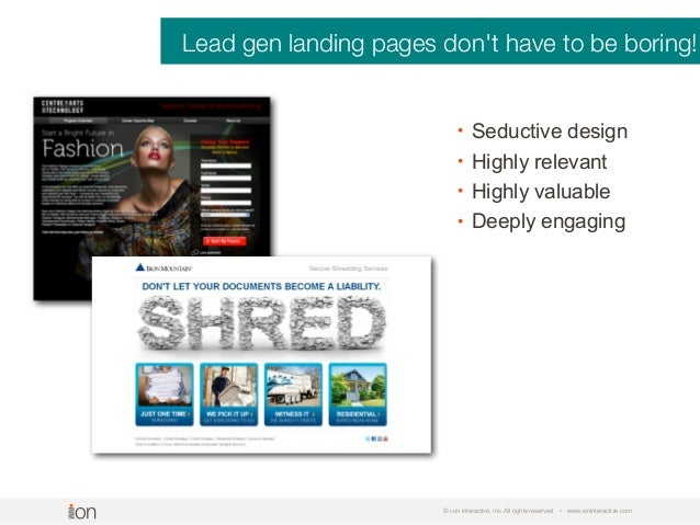 © i-on interactive, inc. All rights reserved • www.ioninteractive.com Lead gen landing pages don't have to be boring! • Se...