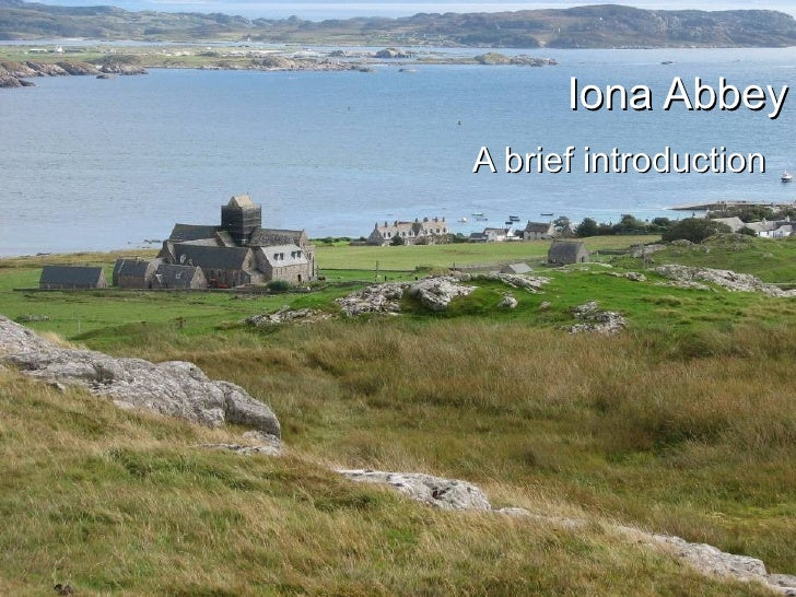 Iona Abbey A brief introduction