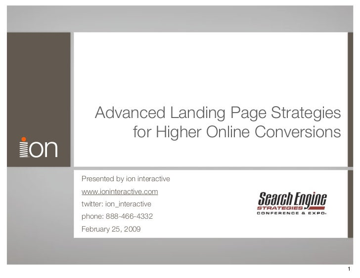 Advanced Landing Page Strategies         for Higher Online Conversions  Presented by ion interactive www.ioninteractive.co...