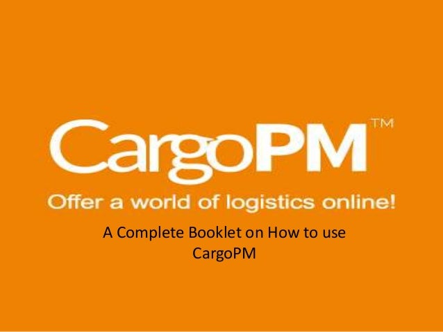 A Complete Booklet on How to use CargoPM