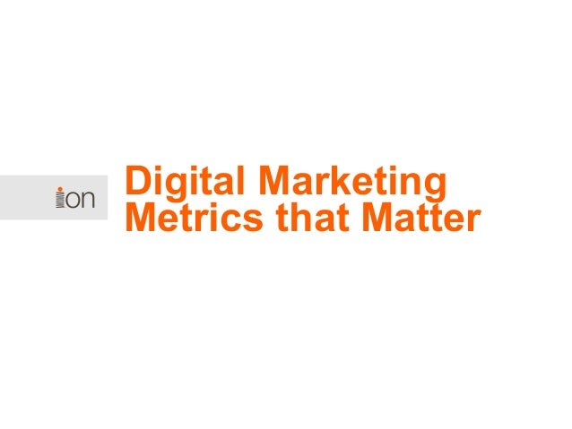 Digital Marketing Metrics that Matter