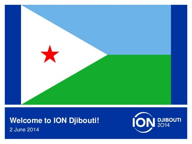 www.internetsociety.org/deploy360/ Welcome to ION Djibouti! 2 June 2014