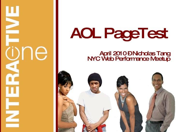 AOL PageTest April 2010 – Nicholas Tang NYC Web Performance Meetup