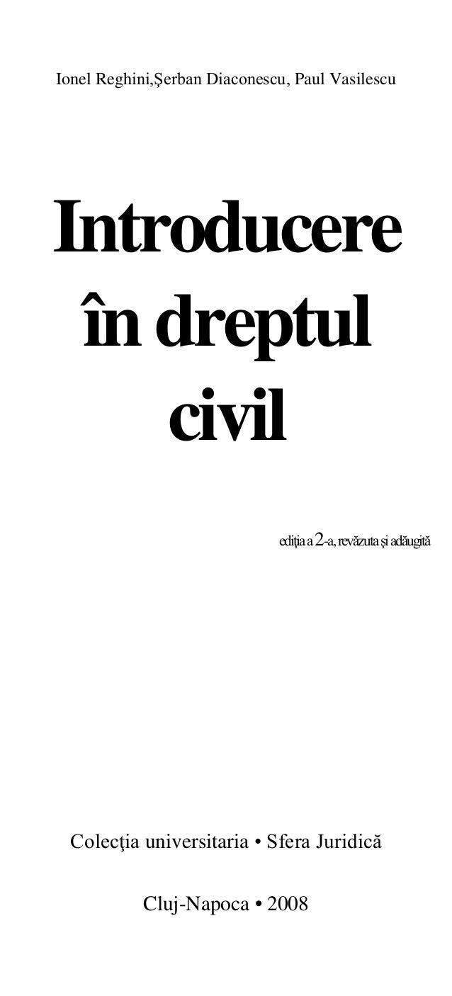 Ionel Reghini,Şerban Diaconescu, Paul Vasilescu Introducere în dreptul civil ediţiaa2-a,revăzutaşiadăugită Colecţia univer...